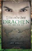 Stunde der Drachen 3 - Das Erbe der Zeit: Fantasy Liebesroman