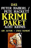 Das Peter Haberl / Pete Hackett Krimi Paket: Acht Krimis