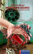 Hauptsache gesund!: Science-Fiction-Geschichten zum MediKonOne 2016