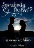 Somebody Perfect?: Traummann mit Fehlern