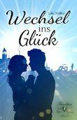 Wechsel ins Glück: Frankfurt Love Storys - Part 2