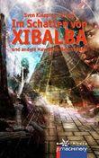 Im Schatten von Xibalba: und andere Mayapunk-Storys