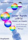 Gender Begriffe/ LGBTIQ-Menschen-Biografien: Sexuelle Orientierungen/Geschlechtsidentitäten/Abkürzungen