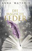 Die magische Feder - Band 1