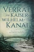 Verrat am Kaiser-Wilhelm-Kanal