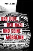 Der Jude, der Nazi und seine Mörderin