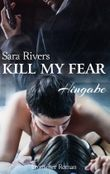 Kill my fear: Hingabe