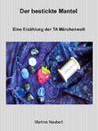 Der bestickte Mantel: Märchenwelt der Transaktionsanalyse (TA Märchenwelt)