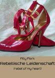 Rebellische Leidenschaft (rebel of your heart)