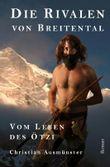 Die Rivalen von Breitental - Vom Leben des Ötzi