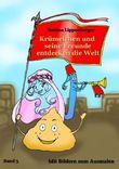 Krümelchen und seine Freunde entdecken die Welt