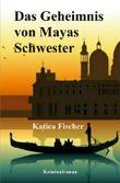 Das Geheimnis von Mayas Schwester