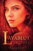 Lavablut / Lavablut secrets