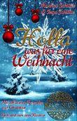 Holla, was für eine Weihnacht: Eine weihnachtliche Kurzgeschichte, mit den Freunden aus Chuartan