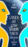 Gespräche auf einem absurden Planeten: Kurzgeschichten in verteilten Rollen