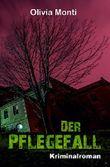 Der Pflegefall: Kriminalroman