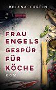 Frau Engels Gespür für Köche: Paula Engels 1. Fall