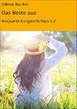 Das Beste aus: Amüsante Kurzgeschichten 1-3