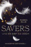 Savers - und es gibt sie doch: Teil 1 der Savers-Saga