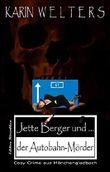 Jette Berger und der Autobahn-Mörder: Cosy Crime aus Mönchengladbach (No.5)