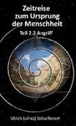 Zeitreise zum Ursprung der Menschheit: Teil 2.2 Angriff