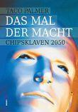 Das Mal der Macht: Chip-Sklaven 2050