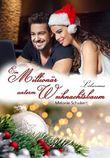 Ein Millionär unterm Weihnachtsbaum: Weihnachtsroman