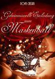 Geheimnisvolle Einladung zum Maskenball: (Erotischer Kurzroman)