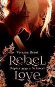 Rebel Love: Zepter gegen Schwert