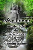 Arduinna und der Sohn des Suebenfürsten: Liebesromanze zur Zeit der Gallier und Germanen