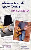 Memories of your Smile: Tim & Jessica: Zwei Kurzgeschichten  von der Liebe und dem Leben