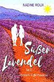 Süßer Lavendel  - Rückkehr in die Provence: Teil 2