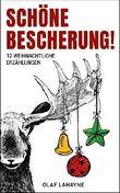 Schöne Bescherung!: 12 weihnachtliche Erzählungen