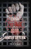 China - 210 Tage hinter Gittern