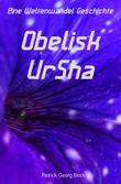 Eine Weltenwandel Geschichte / Obelisk - UrSha