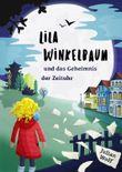 Lila Winkelbaum und das Geheimnis der Zeituhr
