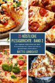 Köstliche Pizzagerichte / 25 Köstliche Pizzagerichte - Band 2