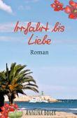 Annina Boger Romance Liebesromane / Irrfahrt bis Liebe