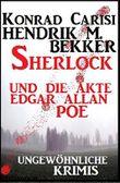 Sherlock und die Akte Edgar Allan Poe: Ungewöhnliche Krimis