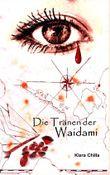 Die Tränen der Waidami