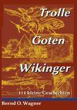 Trolle - Goten - Wikinger