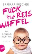 Fuck the Reiswaffel