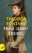 Frau Jenny Treibel oder Wo sich Herz zum Herzen findt