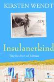 Insulanerkind: Eine Kindheit auf Baltrum