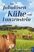 Die fabulösen Kühe vom Lanzenstein