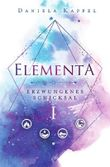 Elementa-Trilogie / Elementa - Erzwungenes Schicksal