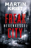 Freak City / Hexenkessel