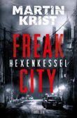 Freak City / Hexenkessel