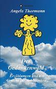 Der Gedankenwald: Erzählungen und ein Gedicht zur Achtsamkeit