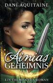 Ainias Geheimnis - Ein Themiskyra-Roman